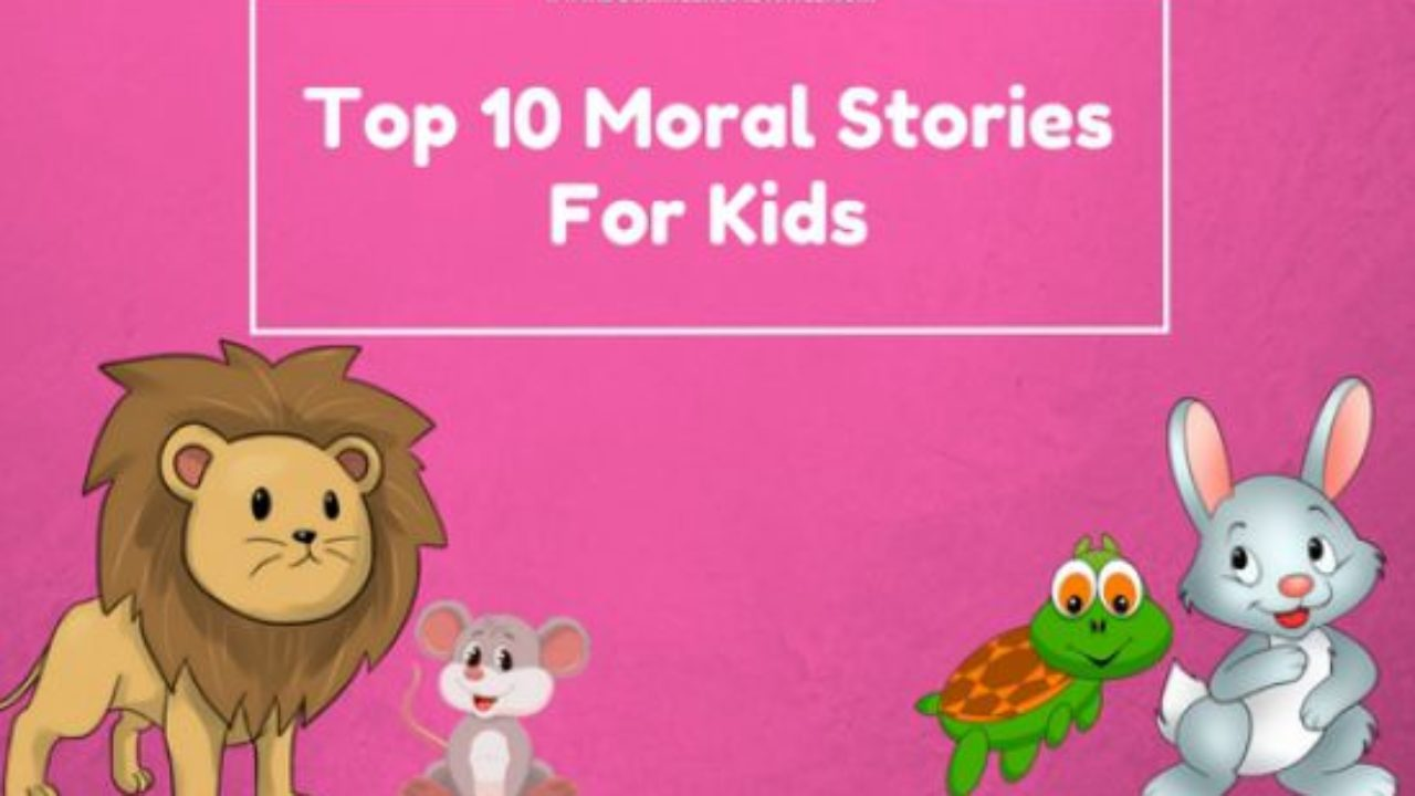Top 10 Moral Stories For Kids With Good Moral Values