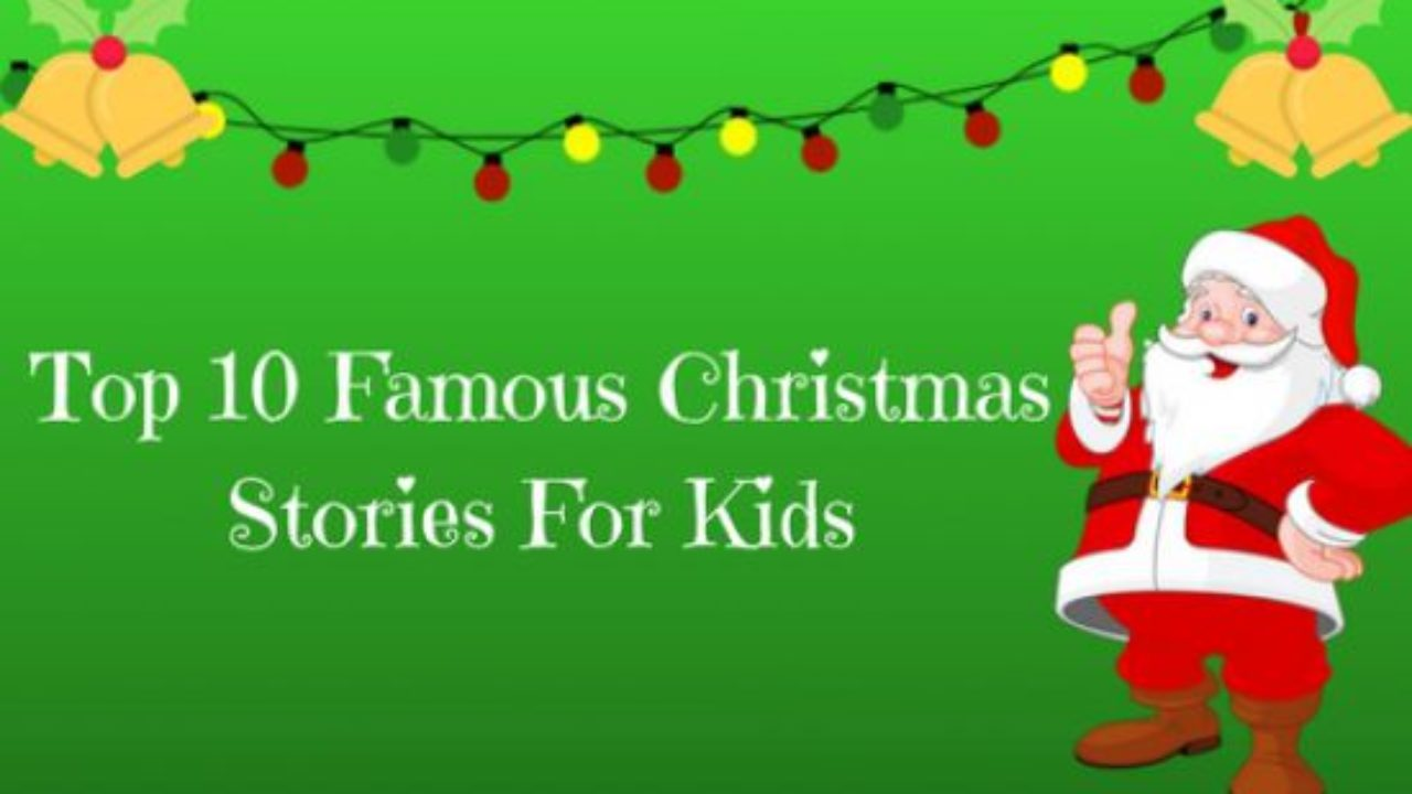 Christmas Stories For Kids.Top 10 Famous Christmas Stories For Kids Bedtimeshortstories
